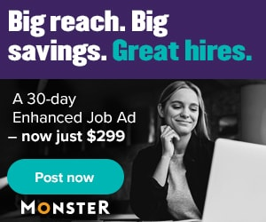 Big reach. Big Savings. Great Hires. A 30-day enhanced job ad - now just $299 Post now Monster