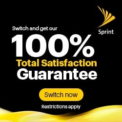 Switch and get our Sprint 100% Total Satisfaction Guarantee Switch Now Restrictions apply