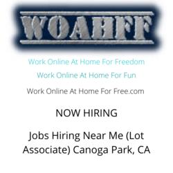 Jobs Hiring Near Me (Lot Associate) Canoga Park, CA
