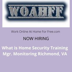 What is Home Security Training Mgr. Monitoring Richmond, VA